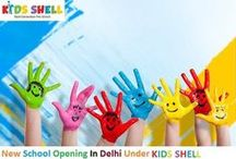 New Play WAY school Opening In Delhi Under KIDSSHELL / New school Opening in delhi with the association of Kidsshell Education services pvt. ltd.