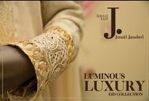 Luminous Luxury Eid Collection / by J. Junaid Jamshed (Private) Limited.