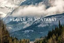 Montana - Born & Raised / Proud of the place where my ancestors roamed. / by Angela