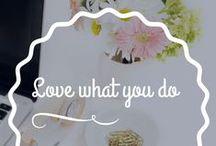 Love what you do / La mejor manera de no trabajar nunca: amar lo que haces.