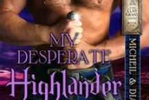 My Desperate Highlander / Micheil Ramsay and Diana Drummond