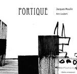 Jacques Moulin : Portique / http://editionslateliercontemporain.net/collections/litterature/article/portique