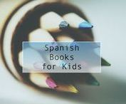 Spanish Books for Kids / List of Spanish or bilingual books recommendations for children.