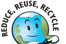 Re-purpose Recycle & Save / Things that help the earth and the people on it.