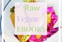 Raw and Vegan // Ebooks / High-raw vegan, whole food plant-based ebooks that have easy, quick and delicious vegan recipes.