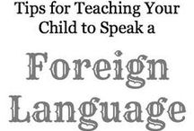 BiLingual Kids / Tips and Resources for Parents and Teachers to Teach Children a Second Language