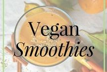 Vegan // Smoothies and Smoothie Bowls / Delicious and easy vegan and raw vegan smoothies and smoothie bowls recipes