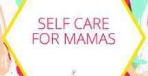 Self Care Mamas / Self care for mamas