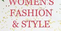 Women's Fashion & Style / A collection of fashion and style tips for women and moms. With fashion for spring, summer, fall, winter, casual, and more.