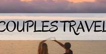 Couples Travel / Travelling as a couple, romantic getaways, honeymoon destinations, how to survive travelling together, and other useful travel tips!