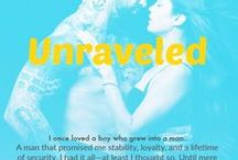 Unraveled /  I planned my forever with the perfect man. But sometimes the heart wants more than stability, more than security, more than what others want for you. One thing's for sure—destiny can't be planned. http://miakayla.blogspot.com/