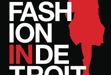 Fashion In Detroit™ / Fashion in Detroit