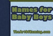 Names for Baby Boys / Are you expecting a bouncing baby boy? Congratulations!  What are you going to name him? If you aren't sure yet, browse through our pins for inspiration! Or visit http://TheArtOfNaming.com for more ideas!
