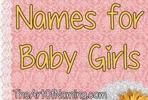Names for Baby Girls / If you are expecting a baby girl soon, we'd love to help you find the perfect name! Even if you're not expecting, thanks for stopping by and sharing your love of names with us!  Visit TheArtOfNaming.com for even more name ideas!
