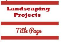 LANDSCAPING PROJECTS BOARD / by Christine Sinclair