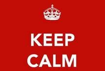 Keep Calm / by Teresa McClelland Dallas