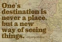 """To see the world / """"To see the world, things dangerous to come to, to see behind walls, draw closer and to feel. That is the purpose of LIFE"""" - The Secret Life Of Walter Mitty / by Claire Wheeler"""