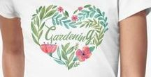 Gardening T-Shirts / A collection of T-Shirt designs for all those that love gardening and spending time in their garden. #gardening #tshirts