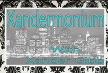 XANDERMONIUM - TALK SHOW / Join Xander Sundays 5pm-Est for his honest unapologetic response to the world around him. Join him on his weekly show and tell him what you think! http://www.blogtalkradio.com/xandermonium