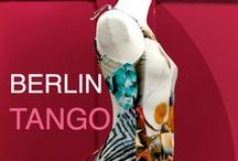 My Berlin & Tango / Berlin is European´s Capital of Cool & Tango Argentino