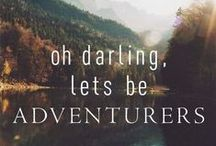 Oh Darling, Let's Be Adventurers / After I am out of college, I will find myself. I will know the streets of Paris, have a favorite Hotel in Morocco, and see the dancers in Russia.