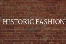 Historic Fashion / Fashion love through the ages.