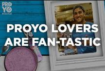 ProYo Lovers Are Fan-tastic! / Fans of ProYo love our product because each tube is crafted from creamy high-protein probiotic yogurt and healthy ingredients to create a delicious and nutritious frozen treat loaded with 20 grams of protein. We think you are all fan-tastic!