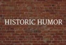 History Humor / There are always things to laugh at in history! / by World Treasures