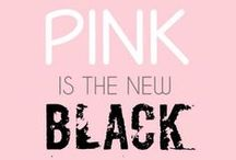 Pink Is The New Black / Pink, pink, pink & grey.