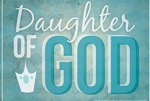 I AM A DAUGHTER OF GOD / AFFIRMATION IN CHRIST / by Juli Griffith