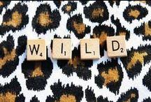 Born to be Wild  ~ Animal Prints