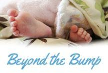 Beyond the Bump / Tips, tricks and advice for raising your little treasure outside the womb