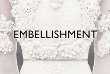 EMBELLISHMENT / From the small details to statement pieces. Embellishment trends from high street to catwalk.
