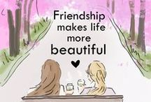 Friends / Dedicated to my dear friends...you know who are.