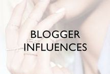 BLOGGER INFLUENCES / See who's inspiring us from youtubers to street style bloggers!