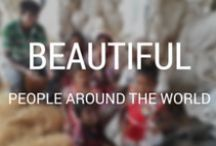 Beautiful People / The world has many faces and each face has many stories. We wish we could know and tell them all.