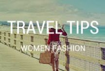 Travel Fashion for Women / What to wear for a comfortable trip anywhere, and still look fabulous.