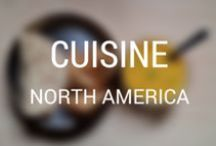 World Cuisine: North America / For those who can't travel all year long, a board full of inspiration to experience the local cuisine without leaving your home.