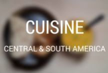 World Cuisine: Central and South America / For those who can't travel all year long, a board full of inspiration to experience the local cuisine without leaving your home.