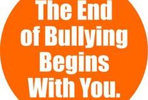 Bullying & Cyberbullying / The end of bullying begins with you.  Let's all work together to stop and prevent bullying and cyberbullying.