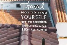 Travel Quotes / Quotes to inspire travel and wanderlust.