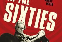 In the Sixties / Miles' memoir of love, poetry, protest, the Beatles, psychedelia and the 1960s underground in pictures, words and rare sound recordings. http://inthesixties.com/