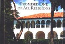 The Story of Baha'u'llah / A true story that reads like a novel - First creative nonfiction biography of Baha'u'llah - Prophet & Founder of the Baha'i Faith