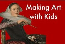 Making Art with Kids / Art Projects for Kids, Art Education, Art Lessons, Art Processes for Kids / by Cindy @ The Art Curator for Kids