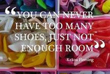 Shoes, My 1st Love! / I'm a shoe fanatic.  To know me is to love my shoes! / by Allison Artiaga Rodriguez