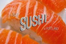 Sushi / No such thing as bad sushi on these lists, only chef-approved dishes and restaurants.
