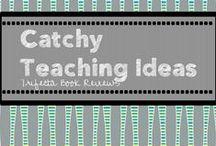 Catchy Teaching Ideas