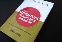 Adventure Travel / The wild and exciting world of adventure travel by Nellie Huang, author of The Adventure Traveler's Handbook, and others. Check out the book at http://goo.gl/WQOnD6.