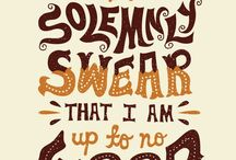 Potter. / Because I solemnly swear that I am up to no good.