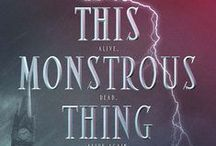 This Monstrous Thing / Pictorial inspiration for my young adult novel, a historical fantasy/steampunk reimagining of Frankenstein coming fall of 2015 from Katherine Tegen/HarperCollins!